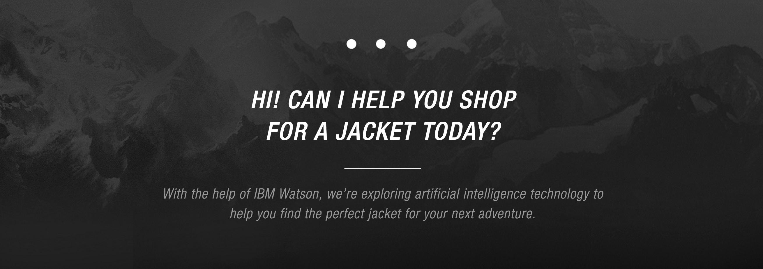 The North Face usó a Watson para crear un bot que te puede ayudar a encontrar la chamarra que necesitas.