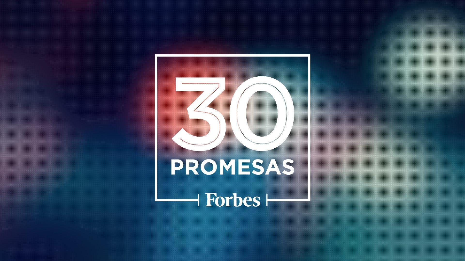Próximamente…30 promesas de los negocios Forbes